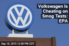 Volkswagen Is Cheating on Smog Tests: EPA