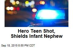 Hero Teen Shot, Shields Infant Nephew