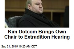 Kim Dotcom Brings Own Chair to Extradition Hearing