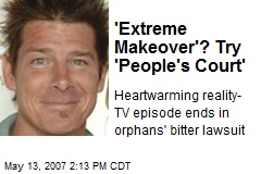 'Extreme Makeover'? Try 'People's Court'