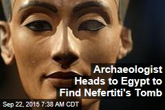 Archaeologist Heads to Egypt to Find Nefertiti's Tomb