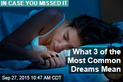 What 3 of the Most Common Dreams Mean