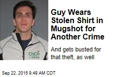 Guy Wears Stolen Shirt in Mugshot for Another Crime