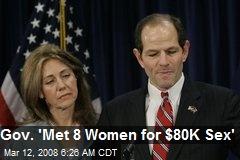 Gov. 'Met 8 Women for $80K Sex'