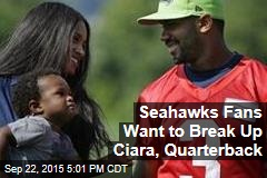 Seahawks Fans Want to Break Up Ciara, Quarterback