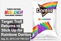 Target Troll Returns to Stick Up for Rainbow Doritos
