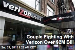 Couple Fighting With Verizon Over $2M Bill