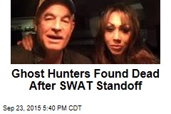 Ghost Hunters Found Dead After SWAT Standoff