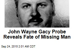 John Wayne Gacy Probe Reveals Fate of Missing Man