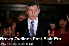 Brown Outlines Post-Blair Era