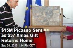 $15M Picasso Sent as $37 Xmas Gift Returns Home