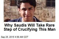 Saudis Urged to Stop Dissident's Crucifixion