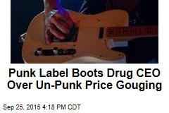 Punk Label Boots Drug CEO Over Un-Punk Price Gouging