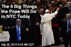 The 4 Big Things the Pope Will Do in NYC Today