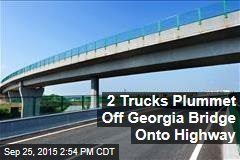 2 Trucks Plummet Off Georgia Bridge Onto Highway