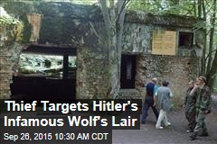 Thief Targets Hitler's Infamous Wolf's Lair