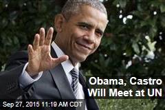Obama, Castro Will Meet at UN
