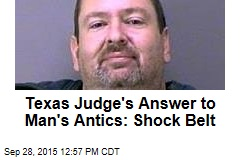 Texas Judge's Answer to Man's Antics: Shock Belt