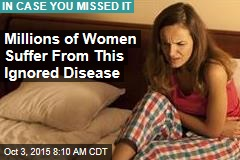 Millions of Women Suffer From This Ignored Disease