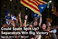 Separatists Claim Big Victory in Spain