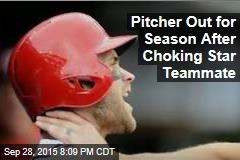 Pitcher Out for Season After Choking Star Teammate