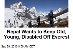 Nepal Wants to Keep Old, Young, Disabled Off Everest