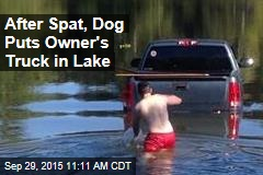 After Spat, Dog Puts Owner's Truck in Lake