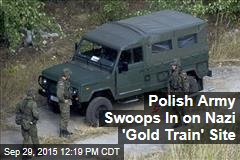 Polish Army Swoops In on Nazi 'Gold Train' Site