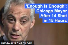 'Enough Is Enough': Chicago Mayor After 14 Shot in 15 Hours