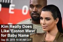 Kim Really Does Like 'Easton West' for Baby Name