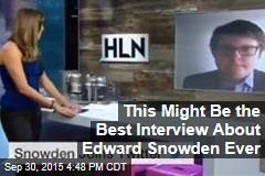This Might Be the Best Interview About Edward Snowden Ever