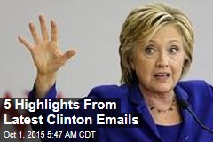 5 Highlights From Latest Clinton Emails