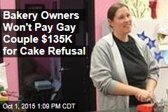 Bakery Owners Won't Pay Gay Couple $135K for Cake Refusal
