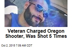 Veteran Charged Oregon Shooter, Was Shot 5 Times