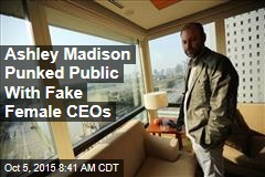 Ashley Madison Punked Public With Fake Female CEOs