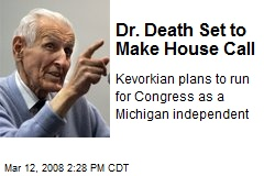 Dr. Death Set to Make House Call
