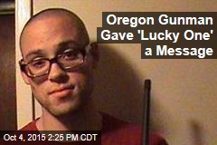 Oregon Gunman Gave 'Lucky One' a Message