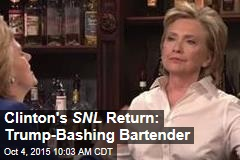 Clinton's SNL Return: Trump-Bashing Bartender