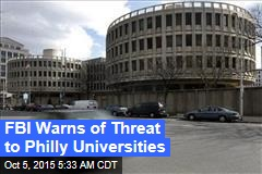 FBI Warns of Threat to Philly Universities