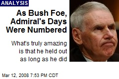 As Bush Foe, Admiral's Days Were Numbered