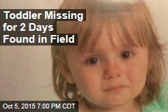 Toddler Missing for 2 Days Found in Field