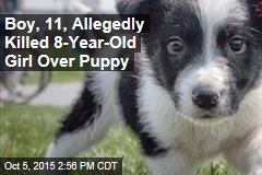 Boy, 11, Allegedly Killed 8-Year-Old Girl Over Puppy