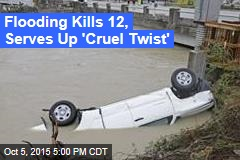 Flooding Kills 12, Serves Up 'Cruel Twist'