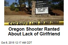 Oregon Shooter Ranted About Lack of Girlfriend