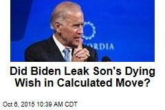 Did Biden Leak Son's Dying Wish to Gauge POTUS Interest?