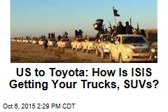US to Toyota: How Is ISIS Getting Your Trucks, SUVs?
