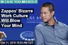 Zappos' Bizarre Work Culture Will Blow Your Mind
