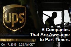 6 Companies That Are Awesome to Part-Timers