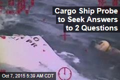 NTSB Searches for Answers in Cargo Ship Sinking