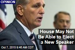 House May Not Be Able to Elect a New Speaker